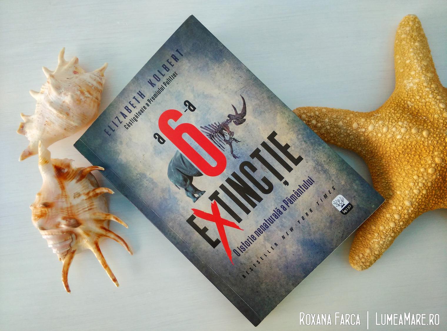 A 6-a extincție. O istorie nenaturală a pământului. Elisabeth Kolbert