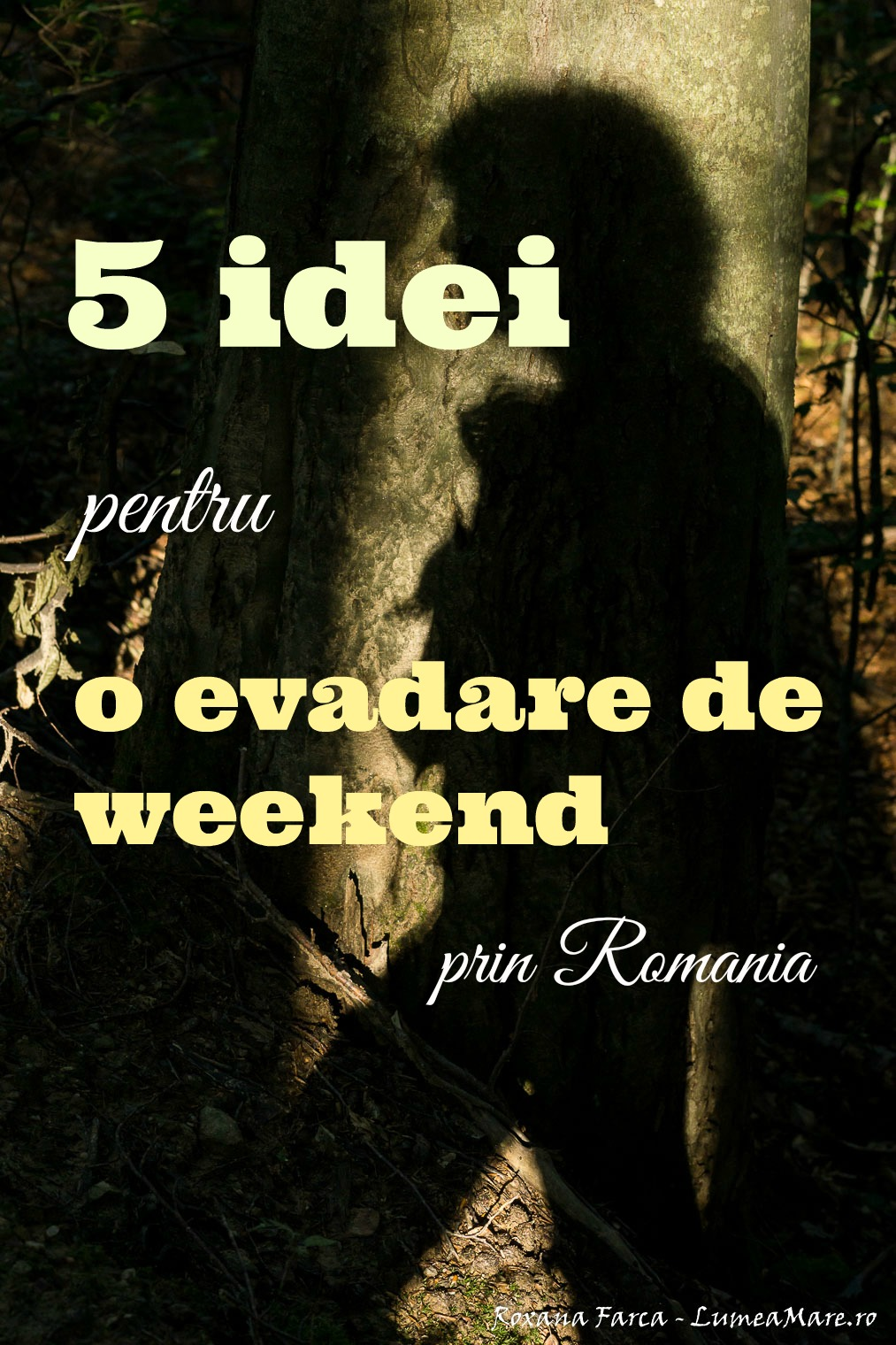 Evadare de weekend prin Romania